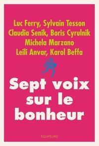 Luc Ferry et Sylvain Tesson - Sept voix sur le bonheur.