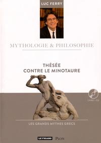 Luc Ferry - Thésée contre le Minotaure. 1 CD audio