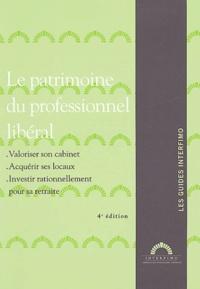 Luc Fialletout - Le patrimoine du professionnel libéral - Valoriser sa clientèle, Acquérir ses locaux, Investir pour sa retraite.