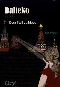Luc Fisher - Dalieko Tome 1 : Dans l'oeil du hibou.