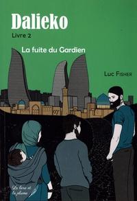 Luc Fisher - Dalieko Tome 2 : La fuite du gardien.