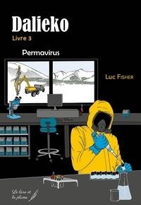 Luc Fisher - Dalieko Tome 3 : Permavirus.