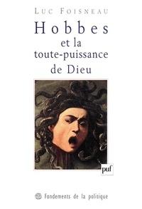 Luc Foisneau - Hobbes et la toute-puissance de Dieu.