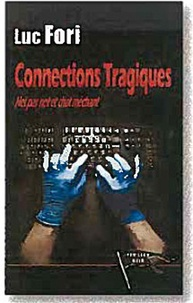 Luc Fori - Connexions tragiques.