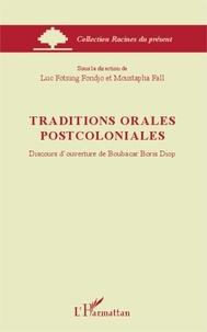Luc Fotsing Fondjo et Moustapha Fall - Traditions orales postcoloniales - Discours d'ouverture de Boubacar Boris Diop.
