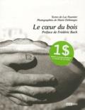 Luc Fournier et Marie Delimoges - Le coeur du bois.