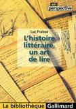 Luc Fraisse - L'histoire littéraire, un art de lire.
