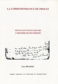 Luc Fraisse - La correspondance de Proust - Son statut dans l'oeuvre, l'histoire de son édition.