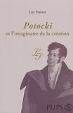 Luc Fraisse - Potocki et l'imaginaire de la création.