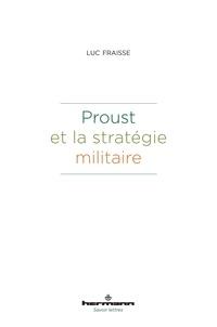 Luc Fraisse - Proust et la stratégie militaire.