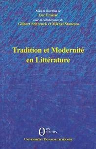 Luc Fraisse et Gilbert Schrenck - Tradition et Modernité en Littérature.