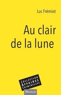 Luc Frémiot - Au clair de la lune.