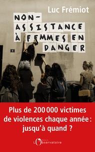 Luc Frémiot - Non-assistance à femmes en danger.