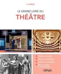 Luc Fritsch - Le grand livre du théâtre.