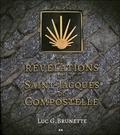 Luc G. Brunette - Les révélations de Saint-Jacques de Compostelle.