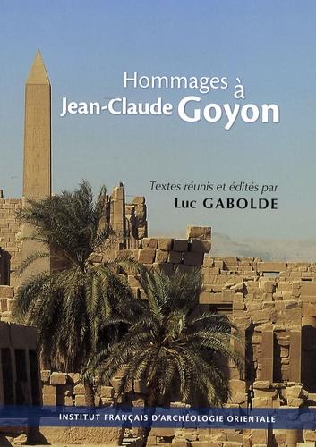 Luc Gabolde - Hommages à Jean-Claude Goyon - Offerts pour son 70e anniversaire.