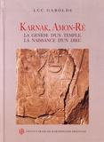 Luc Gabolde - Karnak, Amon-Rê - La genèse d'un temple, la naissance d'un dieu.