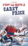 Luc Gélinas et  - - C'est la faute à 3 : C'est la faute à T3 -  Carey Price - Carey Price.