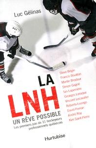 La LNH, un rêve possible- Les premiers pas de 11 hockeyeurs professionnels québécois - Luc Gélinas pdf epub