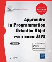 Luc Gervais - Apprendre la Programmation Orientée Objet avec le langage Java - Avec exercices pratiques et corrigés.
