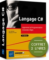 Luc Gervais et Sébastien Putier - Langage C# - Apprenez la Programmation Orientée Objet, 2 volumes.