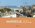 Luc Girard - Marseille, dernier étage : Marseille, Top floor - Edition bilingue français-anglais.