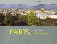 Luc Girard - Paris, dernier étage : Paris, top floor.