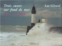 Luc Girard - Trois soeurs sur fond de mer - Mers, Eu, Le Tréport.