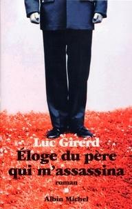 Luc Girerd - Éloge du père qui m'assassina.