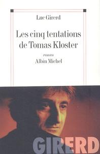 Luc Girerd - Les cinq tentations de Tomas Kloster.