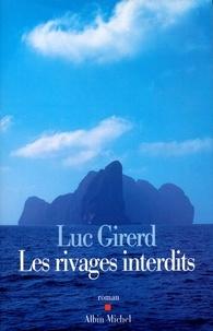 Luc Girerd - Les Rivages interdits.