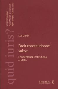 Luc Gonin - Droit constitutionnel suisse - Fondements, institutions et défis.