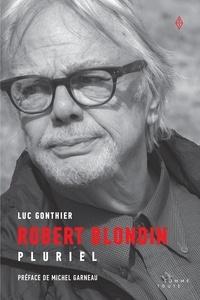 Luc Gonthier et Michel Garneau - Robert Blondin - Pluriel.