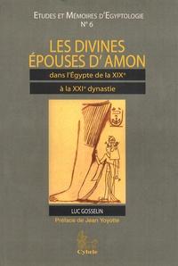 Luc Gosselin - Les divines épouses d'Amon dans l'Egypte de la XIXe à la XXIe dynastie.