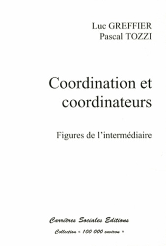 Coordination et coordinateurs. Figures de l'intermédiaire