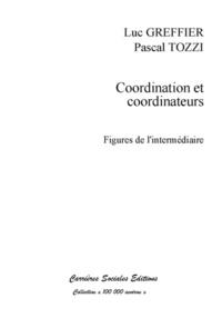 Luc Greffier et Pascal Tozzi - Coordination et coordinateurs - Figures de l'intermédiaire.