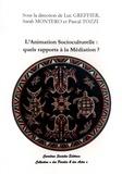 Luc Greffier et Sarah Montero - L'animation socioculturelle : quels rapports à la médiation ?.
