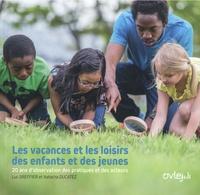 Luc Greffier et Natacha Ducatez - Les vacances et loisirs des enfants et des jeunes - 20 ans d'observation des pratiques et des acteurs.
