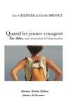 Luc Greffier et Elodie Brisset - Quand les jeunes voyagent - Sac Ados, une accession à l'autonomie.