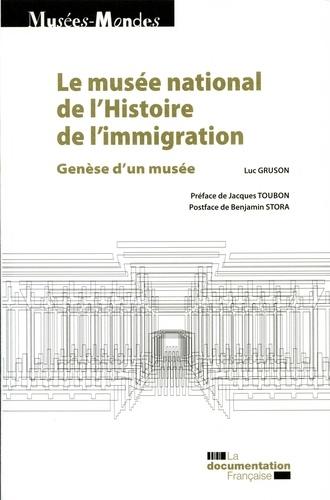 Le musée national de l'histoire de l'immigration. Genèse d'un musée