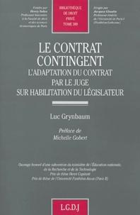 Luc Grynbaum - Le contrat contingent - L'adaptation du contrat par le juge sur l'habilitation du législateur.