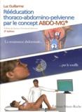 Luc Guillarme - Rééducation thoraco-abdomino-pelvienne par le concept Abdo-MG - La renaissance abdominale par le souffle.