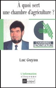 Luc Guyau - A quoi sert une chambre d'agriculture ?.