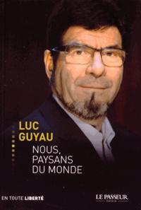 Luc Guyau - Nous, paysans du monde.