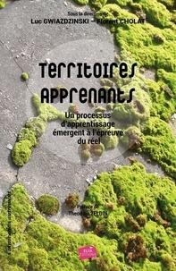 Luc Gwiazdzinski et Florent Cholat - Territoires apprenants - Un processus d'apprentissage émergent à l'épreuve du réel.
