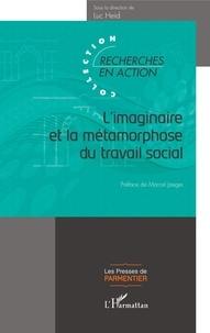 Luc Heid - L'imaginaire et la métamorphose du travail social.