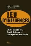 Luc Hermann et Jules Giraudat - Jeu d'influences.