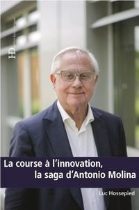 Histoiresdenlire.be La course à l'innovation, la saga d'Antonio Molina Image