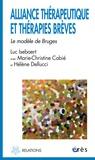 Luc Isebaert et Marie-Christine Cabié - Alliance thérapeutique et thérapies brèves - Le modèle de Bruges.