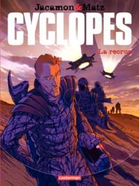 Luc Jacamon et  Matz - Cyclopes Tome 1 : La recrue.